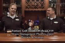 Fantasy Golf Insider Webcast- Waste Management Phoenix Open