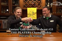 Fantasy Golf Insider Webcast- THE PLAYERS CHAMPIONSHIP