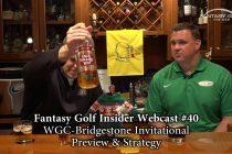 Fantasy Golf Insider Webcast- WGC Bridgestone Invitational