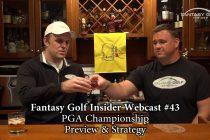 Fantasy Golf Insider Webcast- PGA Championship
